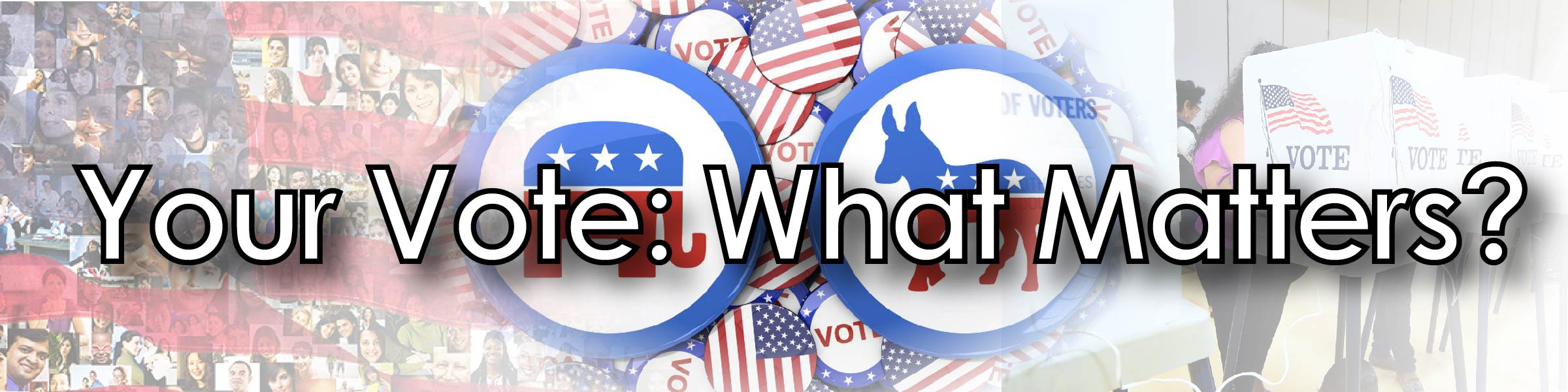 Your Vote: What Matters?